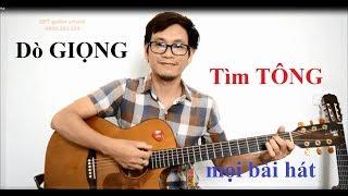 (GPT guitar school) Dò GIỌNG CHỦ bài hát bất kỳ thế nào?