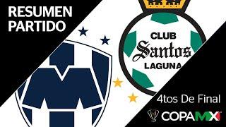 Resumen | Monterrey vs Santos Laguna | Copa MX - Cuartos de Final