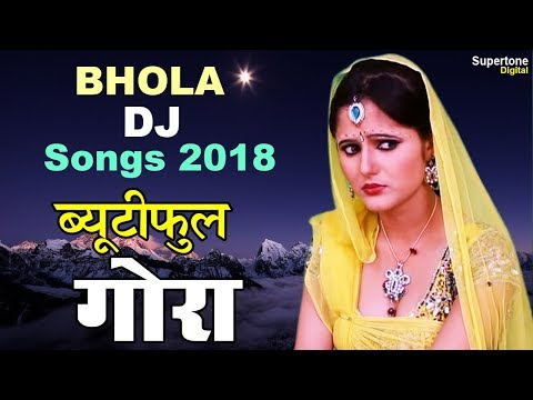 Bhole Baba DJ Songs 2018 | Beautiful Gora : Anjali Raghav | Ajay Hooda & Pooja Hooda | Video Jukebox