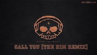 Call You [The Him Remix] by Cash Cash - [Future Bass, 2010s Pop Music]