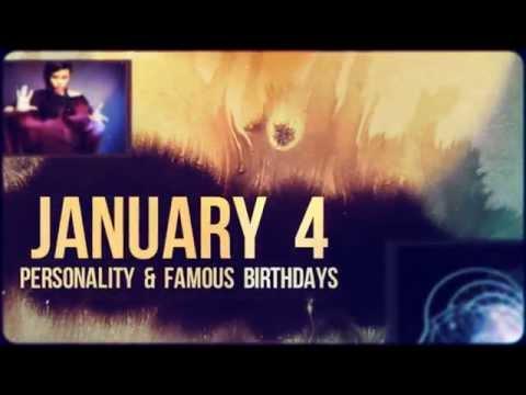 January 4 - personality & famous birthdays