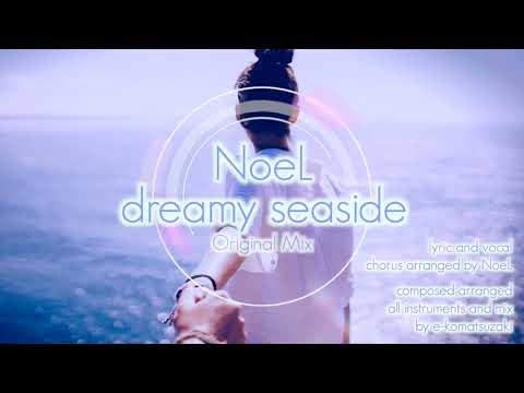 dreamy seaside feat NoeL(Original Pop Song Original Mix)