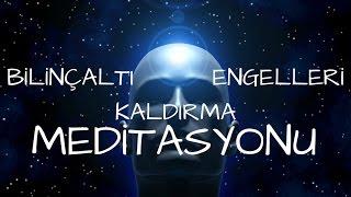 Bilinçaltı Engelleri Kaldırma ve Hedeflerine Ulaşma Meditasyonu