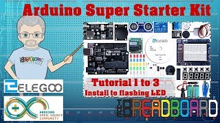 Learn Arduino from scratch to expert  using the Elegoo Uno, Tutorials 1,2 and 3