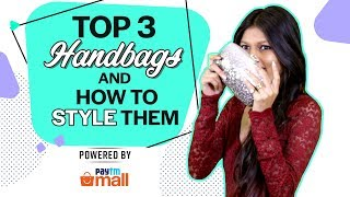 Top 3 Handbags And How To Style Them | Fashion | Lifestyle | Beauty
