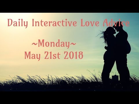 5/21/18 Daily Love Interactive Tarot Advice
