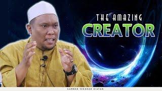 The Amazing Creator | Ustaz Auni Mohamad