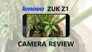 Lenovo ZUK Z1 indepth Camera Review with Samples | HOW IS IT
