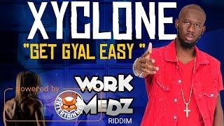 Xcyclone - Get Gyal Easy [Work Medz Riddim] March 2017