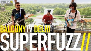 SUPERFUZZ - FUTURE BABY MAMA (BalconyTV)
