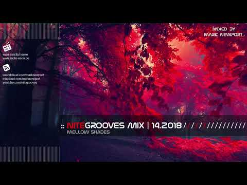 :: nitegrooves mix | Deep House, Deep Tech House, Melodic Techno  & Progressive House | 14/2018 Mp3