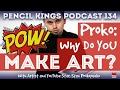 PK 134: Interview With Stan Prokopenko, aka Proko: Why do YOU make art?