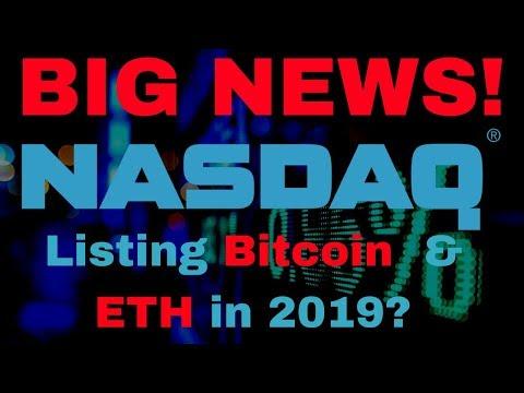 BIG NEWS! NASDAQ to List Bitcoin & ETH in 2019? - Today's Crypto News