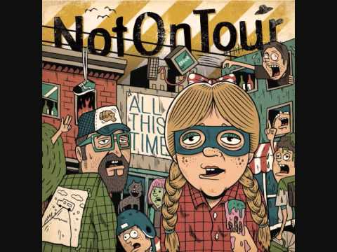 Not On Tour - All This Time 2012 (full Album)