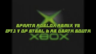 Xbox Has A Sparta Roblox Remix v2 (ft. V of Steel and RB Death Sound)