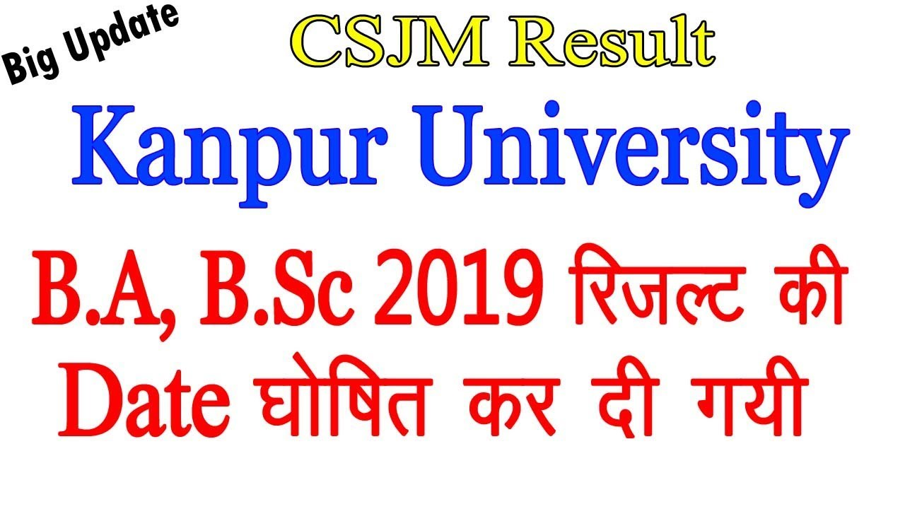 B A, B Sc 2019 Result Date has been Declared Kanpur University | CSJM  RESULT 2019