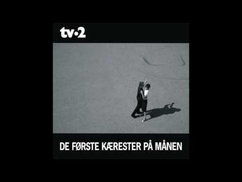 De Første Kærester på Månen - Tv 2
