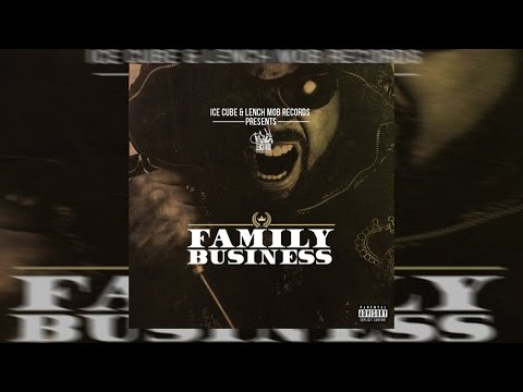 Ice Cube - Family Business (Full Mixtape) 2017