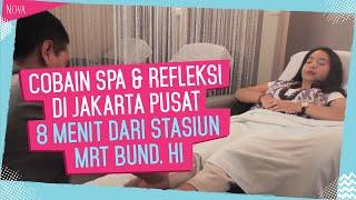 Saatnya Me Time, Cobain Spa dan Pijat Refleksi di Kawasan Jakarta Pusat