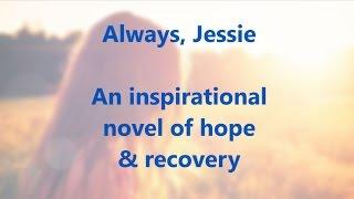 Book Trailer:  Always, Jessie