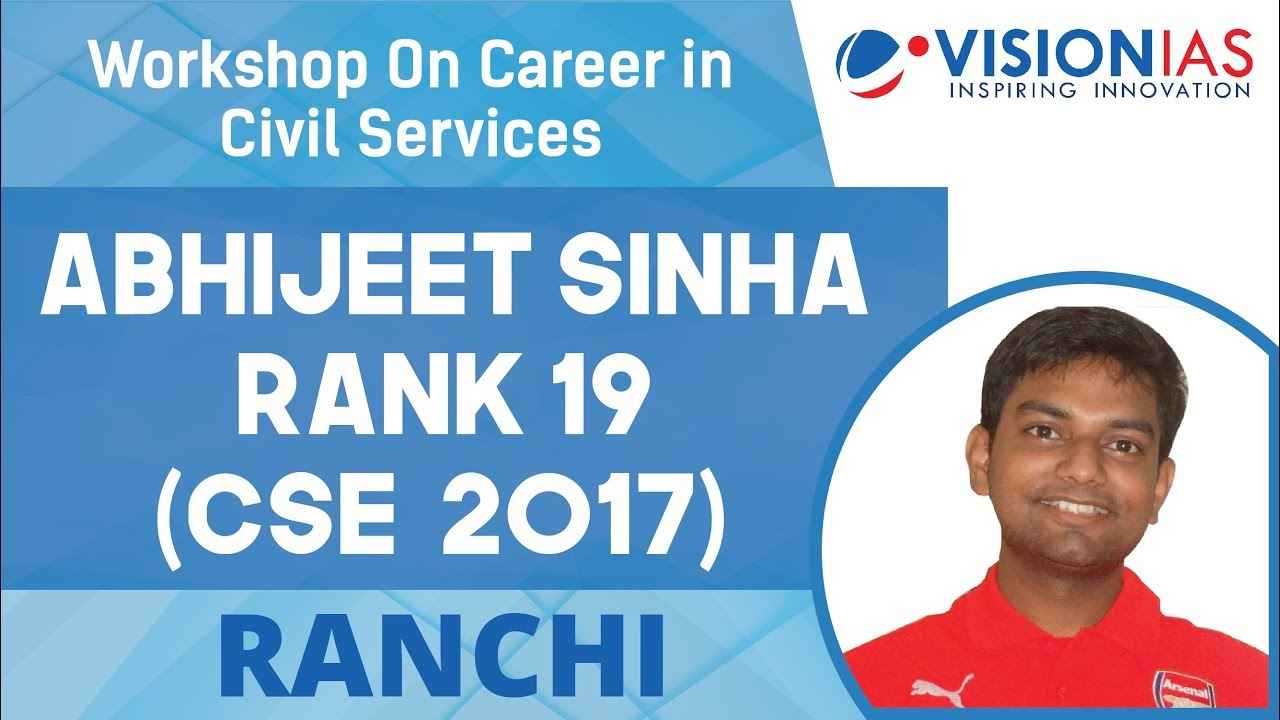 Workshop on Career in Civil Services at Ranchi   Abhijeet Sinha, AIR 19,  CSE 2017