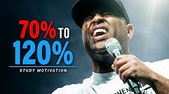FROM 70% TO 120% - BEST STUDY MOTIVATION