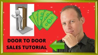 Tutorial for how to do door to door sales - strategies, tips, and ideas