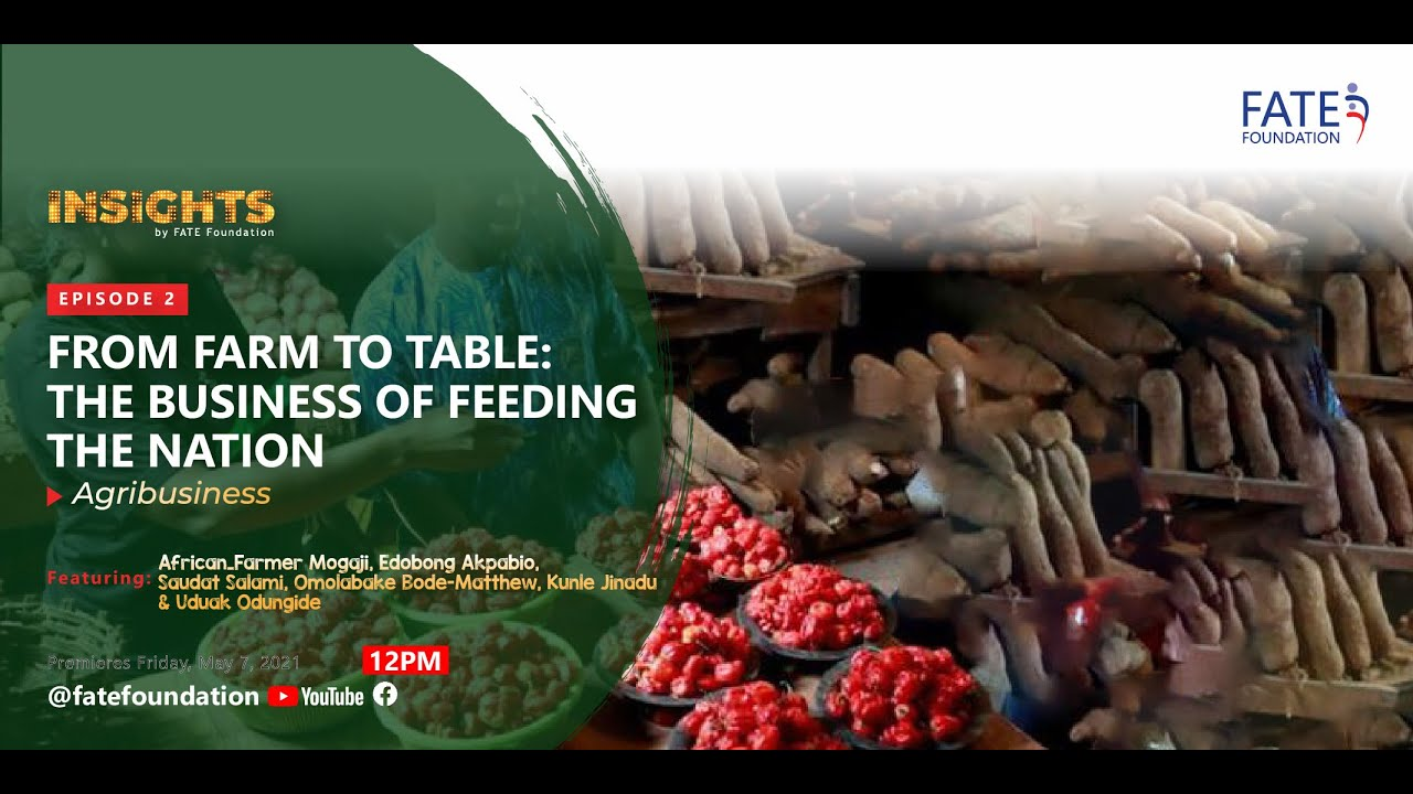 """Download Episode 2: Insights by FATE Foundation: """"FROM FARM TO TABLE: The business of feeding the Nation""""."""