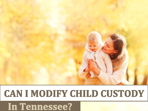 Can I Modify Child Custody in Tennessee?