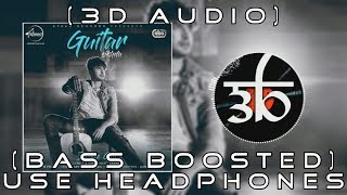 Guitar Sikhda | 3D Audio | Bass Boosted | Jassi Gill | Virtual 3D Audio | Outro Stemming