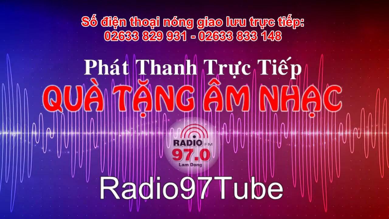 Quà tặng âm nhạc | Trực tiếp ngày 16/06/2020 trên Radio97