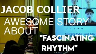 """AWESOME Jacob Collier story about """"Fascinating Rhythm »"""