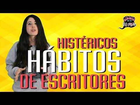 HISTÉRICOS HÁBITOS DE ESCRITORES HISTÉRICOS - HISTERIA DE LA LITERATURA