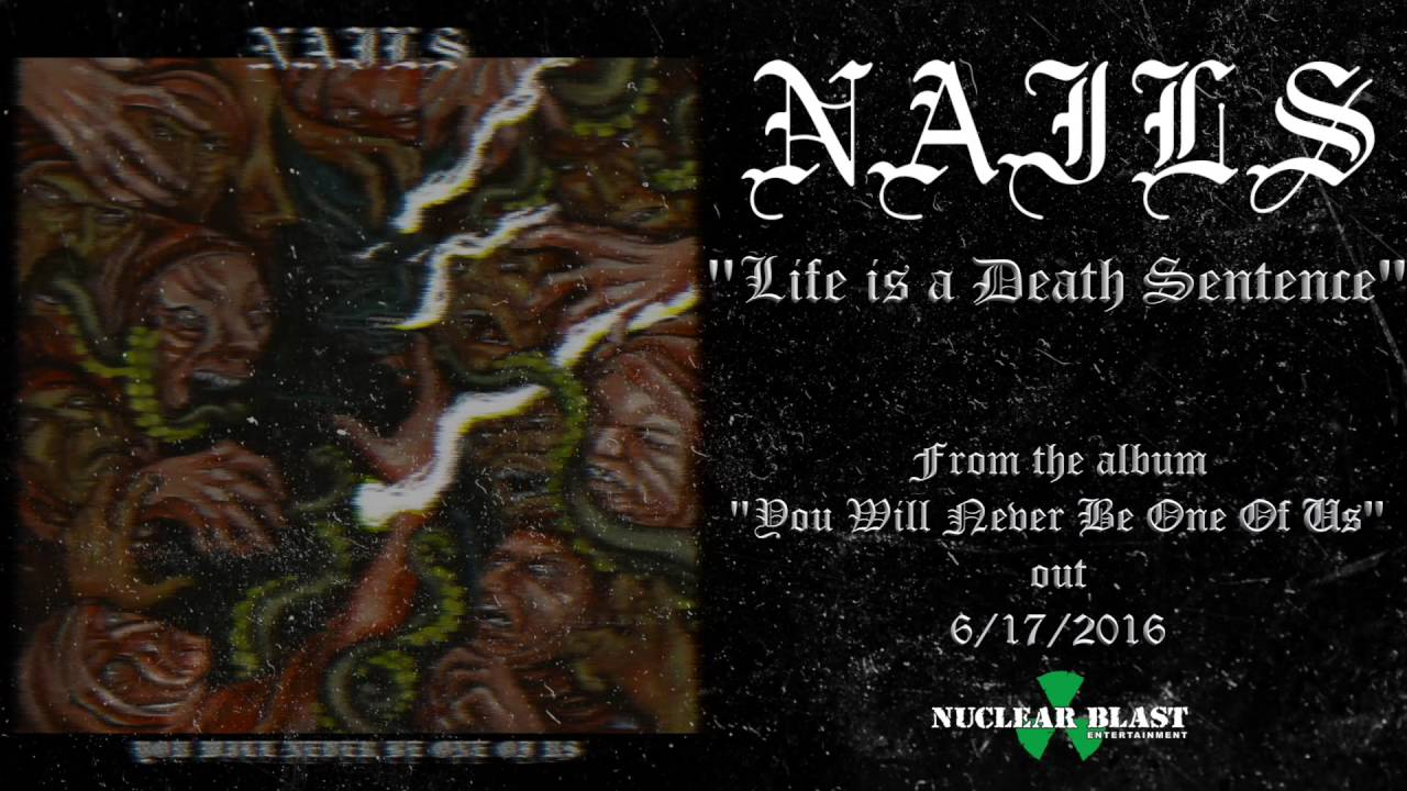 nails-life-is-a-death-sentence-official-track-nuclear-blast-records