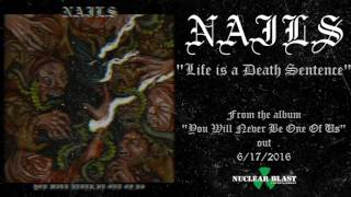 NAILS - Life Is A Death Sentence (OFFICIAL TRACK)