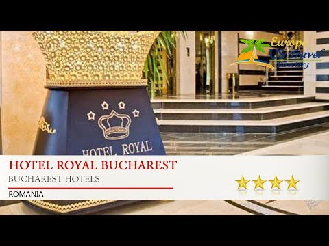 Hotel Royal Bucharest - Bucharest Hotels, Romania