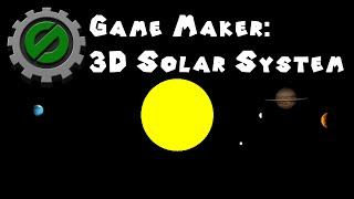 Game Maker 3D - The Solar System