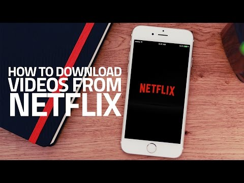 How to Download Netflix Videos on iPhone and Android Devices
