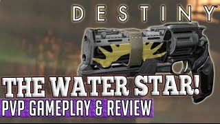 Destiny | THE WATER STAR! - PvP Gameplay & Review!