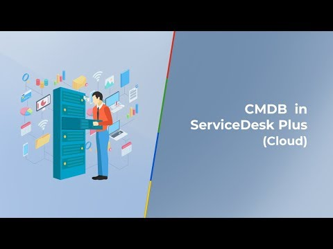 Introduction To Configuration Management Database (CMDB) In ServiceDesk Plus Cloud