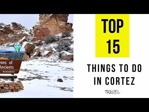 Attractions & Things to do in Cortez, Colorado. TOP 15