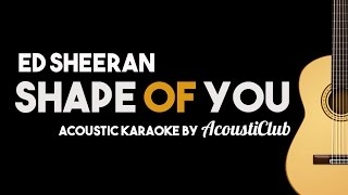 Ed Sheeran - Shape of You [Acoustic Guitar Karaoke Backing Track] Mp3