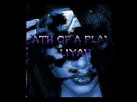 Aaliyah - Death of a Playa