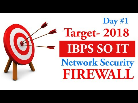 Target IBPS SO IT-2018 | Day #1 | Network Security- Firewall