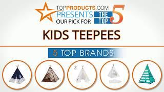 Best Kids Teepee Reviews 2017 – How to Choose the Best Kids Teepee