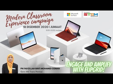 MODERN CLASSROOM EXPERIENCE: Engage And Amplify With Flipgrid