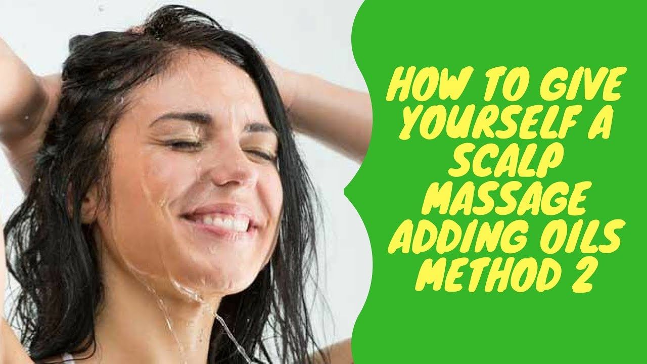 How to Give Yourself a Scalp Massage recommend