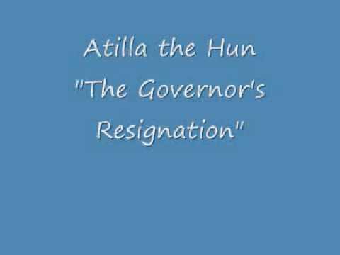Atilla the Hun - The Governor's Resignation