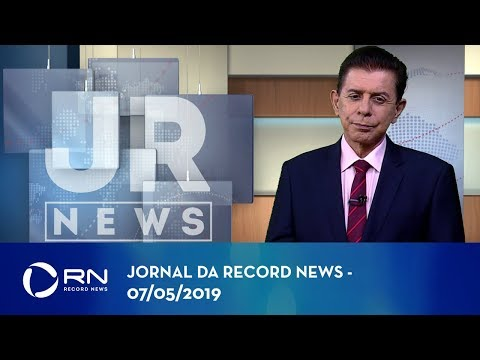 Jornal da Record News com Heródoto Barbeiro - 07/05/2019
