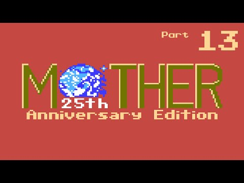 Episode 13 - Teddy & Mount Holy Loly - Let's Play Mother: 25th Anniversary Edition [Blind]